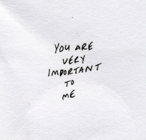 Yes you mean a lot to me