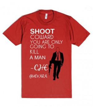 CHE GUEVARA: SHOOT QUOTE
