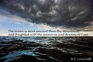 The ocean is more ancient than the mountains, and freighted by the ...