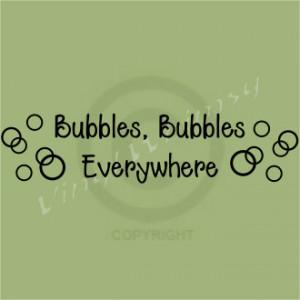 Vinyl Wall Art - Quote - Bubbles, Bubbles Everywhere - Vinyl Lettering ...
