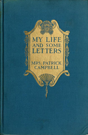 ... on the inside page written by Mrs. Patrick Campbell reads as follows