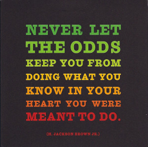 One of my favorite motivational quotes
