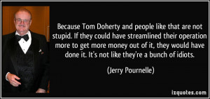 Because Tom Doherty and people like that are not stupid. If they could ...