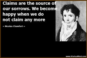 ... we do not claim any more - Nicolas Chamfort Quotes - StatusMind.com