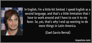 little bit limited. I speak English as a second language ...