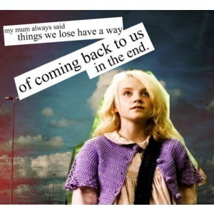 So that's why i love Luna Lovegood and think she's a great character.