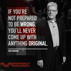 if you re not prepared to be wrong you ll never come up with anything ...