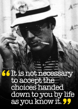 For Hunter S. Thompson's birthday, his wonderfully wise letter of life ...