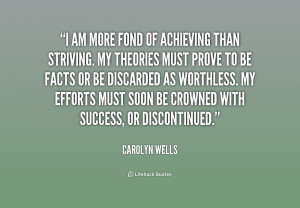 Quote Carolyn Wells I Am More Fond Of Achieving Than 222998png