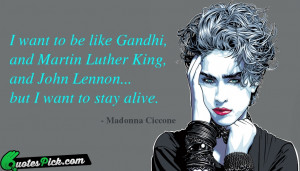 Want To Be Like by madonna ciccone Picture Quotes