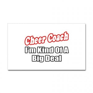 Cheer Coach...Big Deal