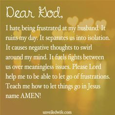 --- Dear Lord, I hate being frustrated at my husband. It ruins my ...