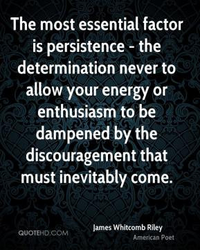 The most essential factor is persistence - the determination never to ...