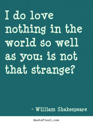 Create image quotes about friendship - I do love nothing in the world ...