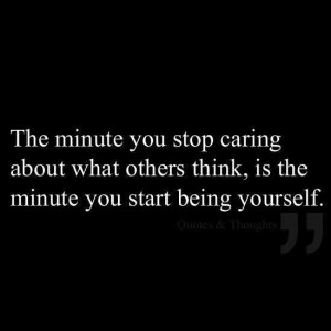 The minute you stop caring