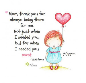 Mom, thank you for always being there for me. Not just when I needed ...