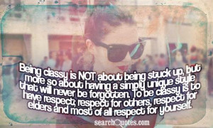 being classy is not about being stuck up but more so about having a ...