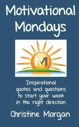 ... Quotes and Questions to Start Your Week in the Right Direction