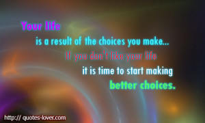 Topics: Changes Picture Quotes , Choices Picture Quotes ...