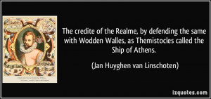 ... Themistocles called the Ship of Athens. - Jan Huyghen van Linschoten