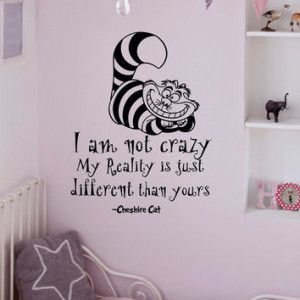 Alice In Wonderland Wall Decals Quotes Cheshire Cat I Am Not Crazy ...