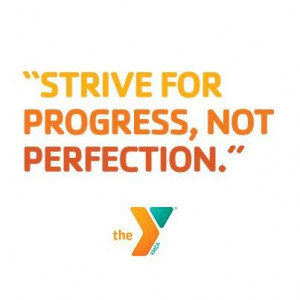 Strive for progress, not perfection #quote