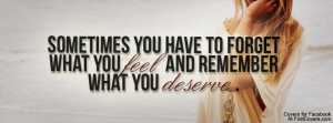 What You Deserve Profile Facebook Covers