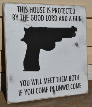no trespassing signs, hand painted wood signs, house protected by guns ...