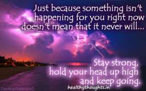 Just because something isn't happening for you right now doesn't ...