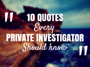 10 Quotes Every Private Investigator Should Know