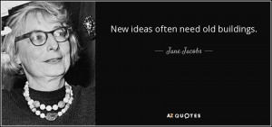 Quotes › Authors › J › Jane Jacobs › New ideas often need old ...
