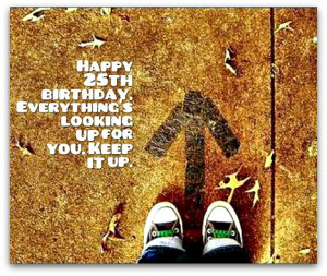 ... Quotes - 25th Birthday Wishes - Birthday Messages for 25 Year Olds