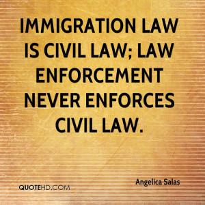 angelica-salas-quote-immigration-law-is-civil-law-law-enforcement.jpg