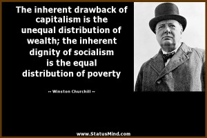 The inherent drawback of capitalism is the unequal distribution of ...