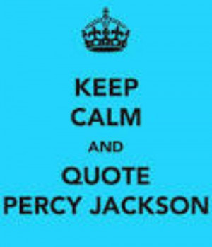 Most popular tags for this image include: keep calm, quote and percy ...