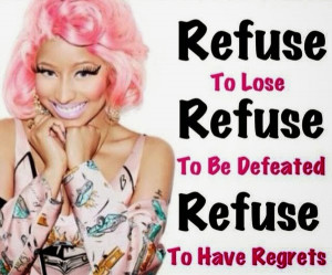 nicki-minaj-quotes-sayings-tefuse-to-lose-celebrity-quote.jpg