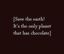 Chocolate Quotes and Jokes http://anguishedrepose.com/2011/05/28/save ...