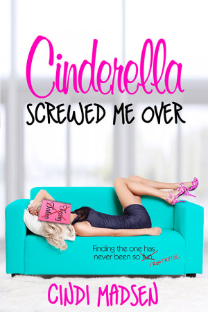 ARC Review….Cinderella Screwed Me Over by Cindi Madsen