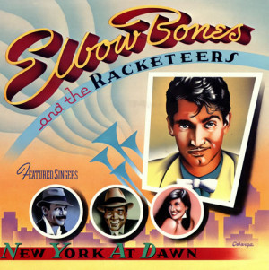 Elbow Bones And The Racketeers New York At Dawn NET LP RECORD ...