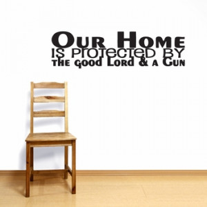 The Good Lord And A Gun - Wall Decals