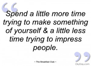 spend a little more time trying to make the breakfast club