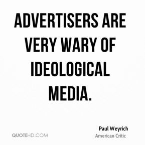 paul-weyrich-paul-weyrich-advertisers-are-very-wary-of-ideological.jpg