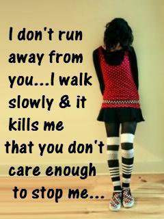 You don't care enough to stop me…
