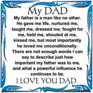 My Dad- my father is a man like no other.