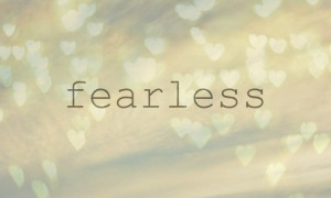 Fearless Quotes And Sayings