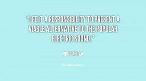 felt a responsibility to present a viable alternative to the popular ...