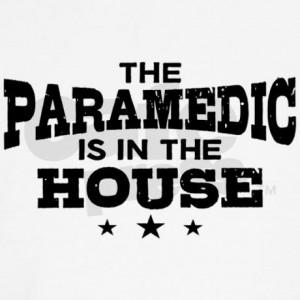 Funny Paramedic http://www.cafepress.com/mf/63996599/funny-paramedic ...