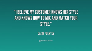 believe my customer knows her style and knows how to mix and match ...