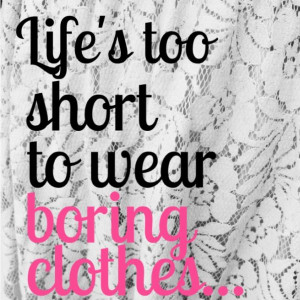 Life #Clothes #quote