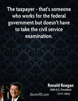 The Taxpayer Thats Someone Who Works For The Federal Government But ...